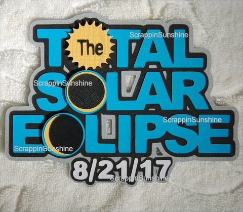 Total Solar Eclipse Aug 21 Die Cut Title for Scrapbook Page