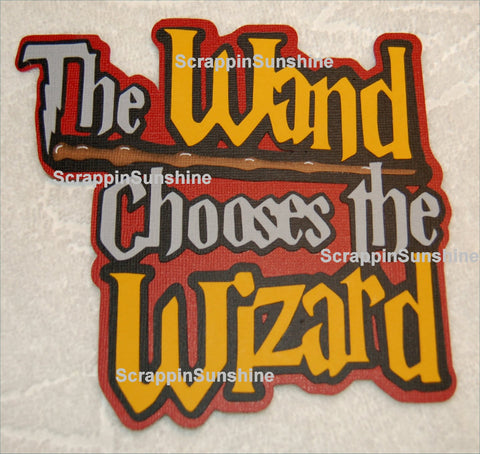 Harry Potter The Wand Chooses the Wizard Die Cut Title for Scrapbook Pages