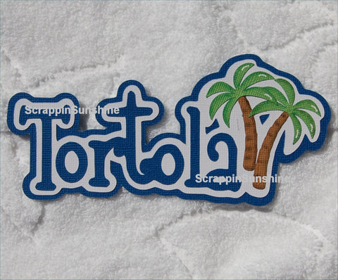 Tortola Vacation Die Cut Title for Scrapbook Pages