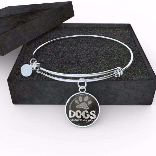 DOGS (BECAUSE PEOPLE SUCK) BANGLE - Life is complete with Dogs