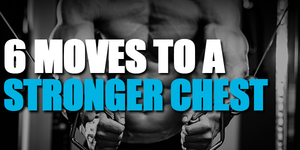 6 Moves To A Splitting Chest