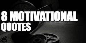 8 Motivational Quotes