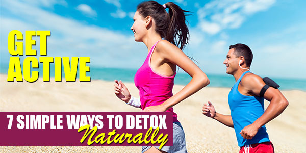 Get Active | 7 Simple Steps to Start Your Detox Naturally