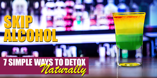 Skip the Alcohol | 7 Simple Steps to Start Your Detox Naturally