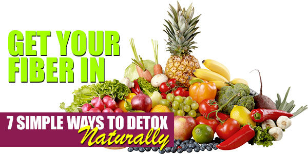 Get Your Fiber In | 7 Simple Steps to Start Your Detox Naturally