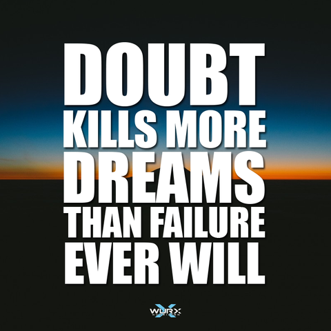 Doubt kills more dreams the failure ever will |  Motivational quote