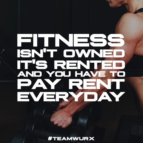 Fitness isn't owned, it's rented | 8 Motivational Quotes