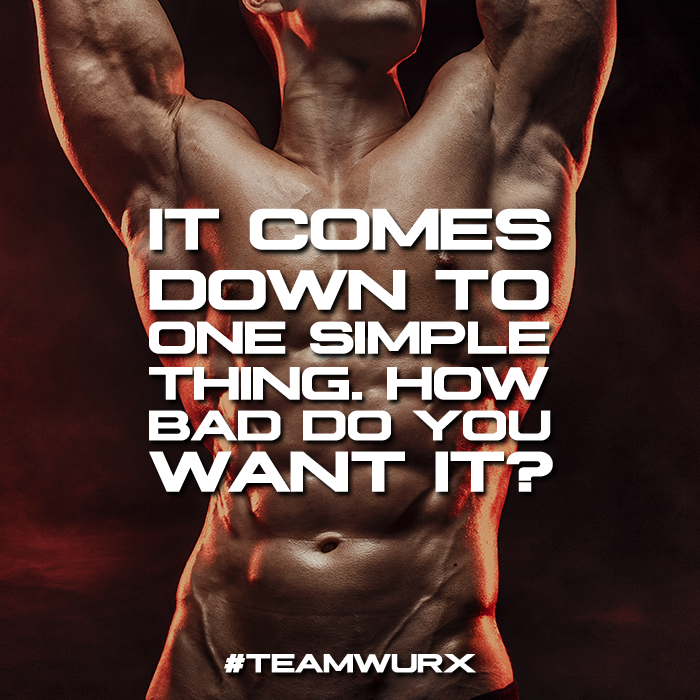 It comes down to one simple thing. How bad do you want it? | 8 Gym Quotes for Inspiration