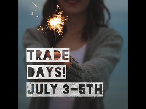 Trade Days at Trends!