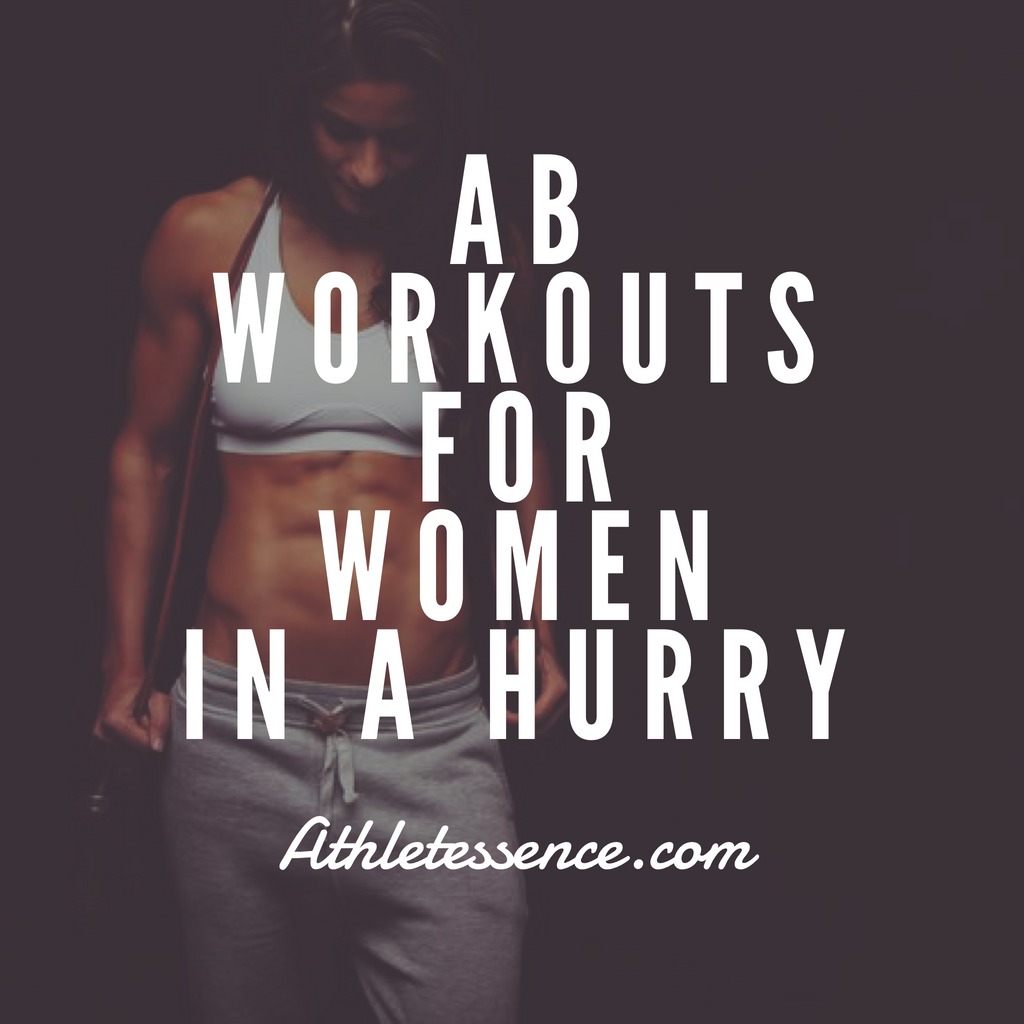 Ab Workouts For Women In A Hurry