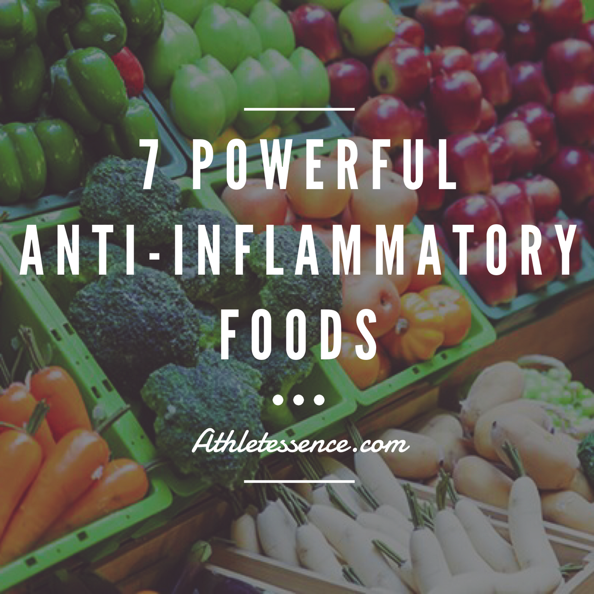 7 Powerful Anti-Inflammatory Foods