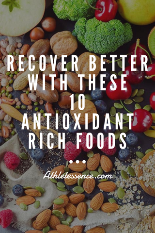 Recover better with these Antioxidant-Rich foods