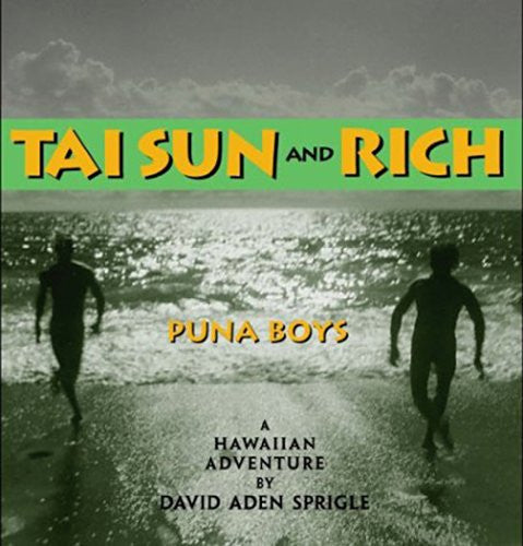 Tai Sun and Rich : Puna Boys : A Hawaiian Adventure