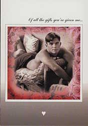 Of All The Gifts Men's Valentine Card