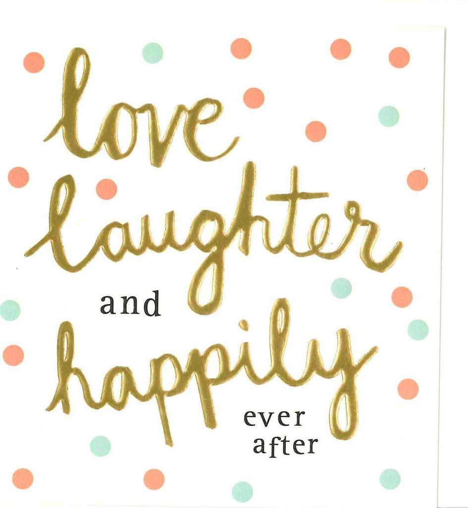 Love Laughter & Happily Ever After Card