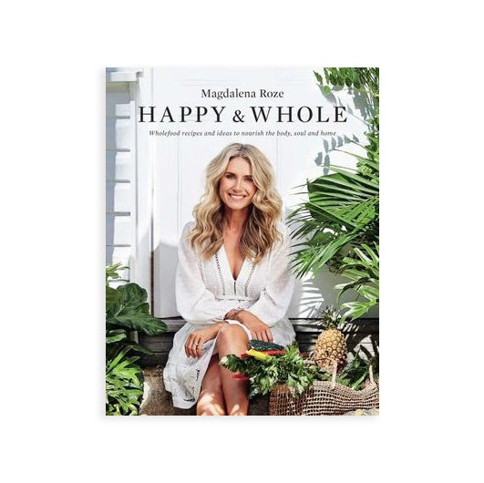 Happy and Whole: Recipes and Ideas