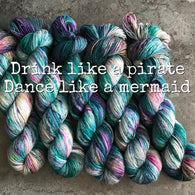 Drink Like a Pirate, Dance like a Mermaid