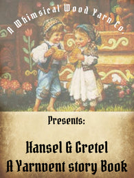 Hansel & Gretel Yarnvent Story Book