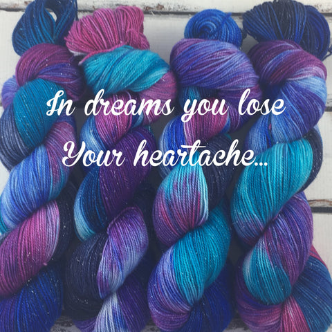 In dreams you will lose your heartache