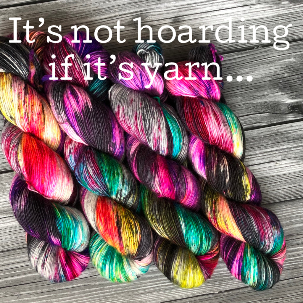 It's not hoarding if it's yarn...