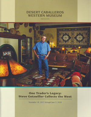 Book:  One Trader's Legacy : Steve Getzwiller Collects the West - Getzwiller's Nizhoni Ranch Gallery