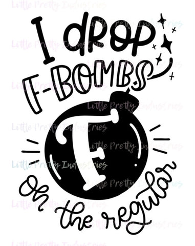 I Drop F Bombs {{ADULTISH}} PRINTABLE (design only)