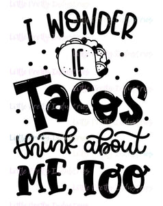 I Wonder if Tacos PRINTABLE (design only)