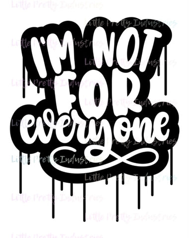 Im Not for Everyone PRINTABLE (design only)