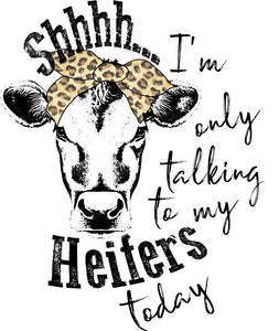 Shhhhhh... my Heifers PRINTABLE (design only)
