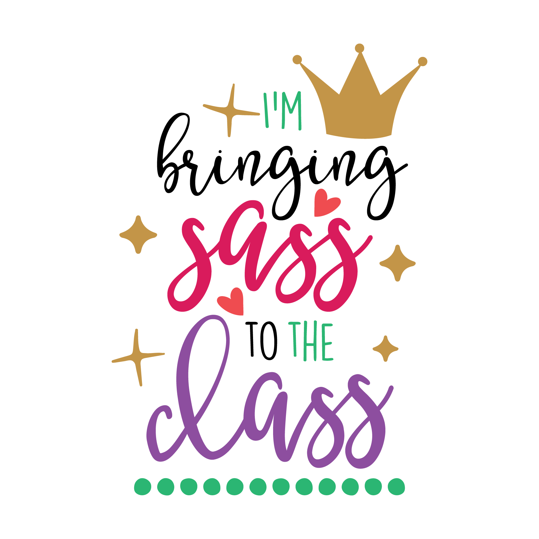 Im Bringing Sass to The Class  (design only)