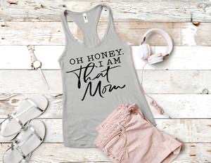 TR MOM Oh Honey I am That Mom (design only)