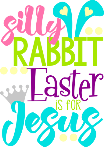 Silly Rabbit Easter Is For Jesus (Girl) - Morgan+Mae Co.