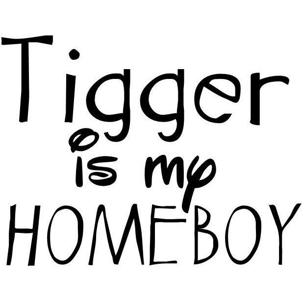 Morgan+Mae Co. Design Tigger is my homeboy (design only)