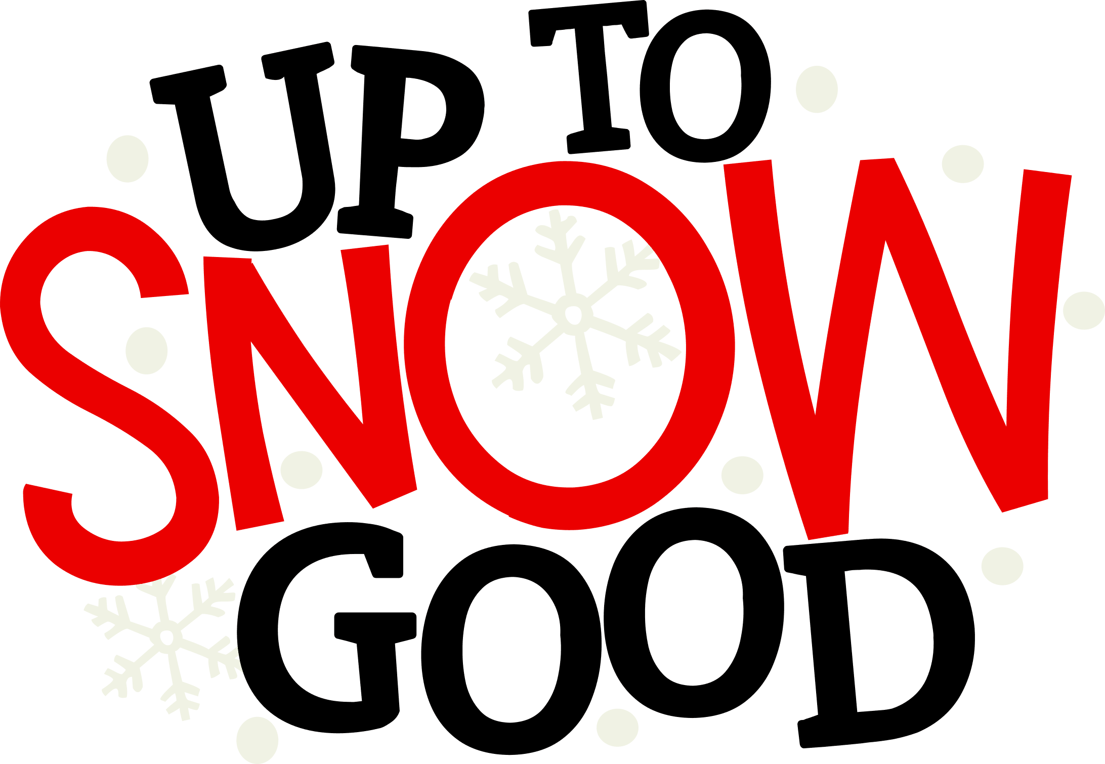 Up to Snow Good (design only)