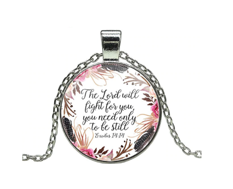 The Lord will fight for you necklace