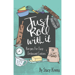Just Roll With It: Recipes for Easy Embossed Cookies