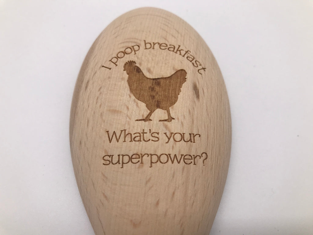 Wooden Spoon: I Poop Breakfast. What's Your Superpower?