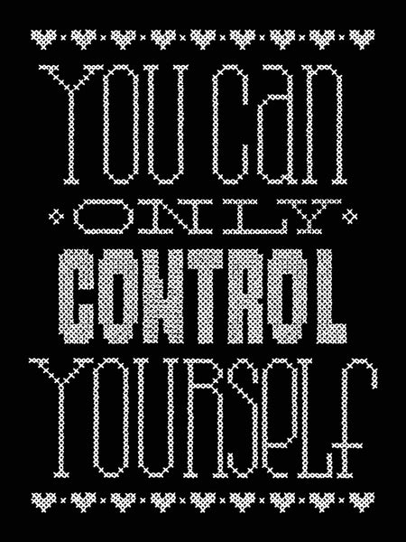 YOU CAN ONLY CONTROL YOURSELF Poster