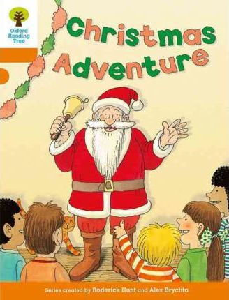 Christmas Adventure (Story Book) (Oxford Freading Tree) by Roderick Hunt - Download