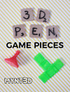 3D Printing Pen Game Pieces