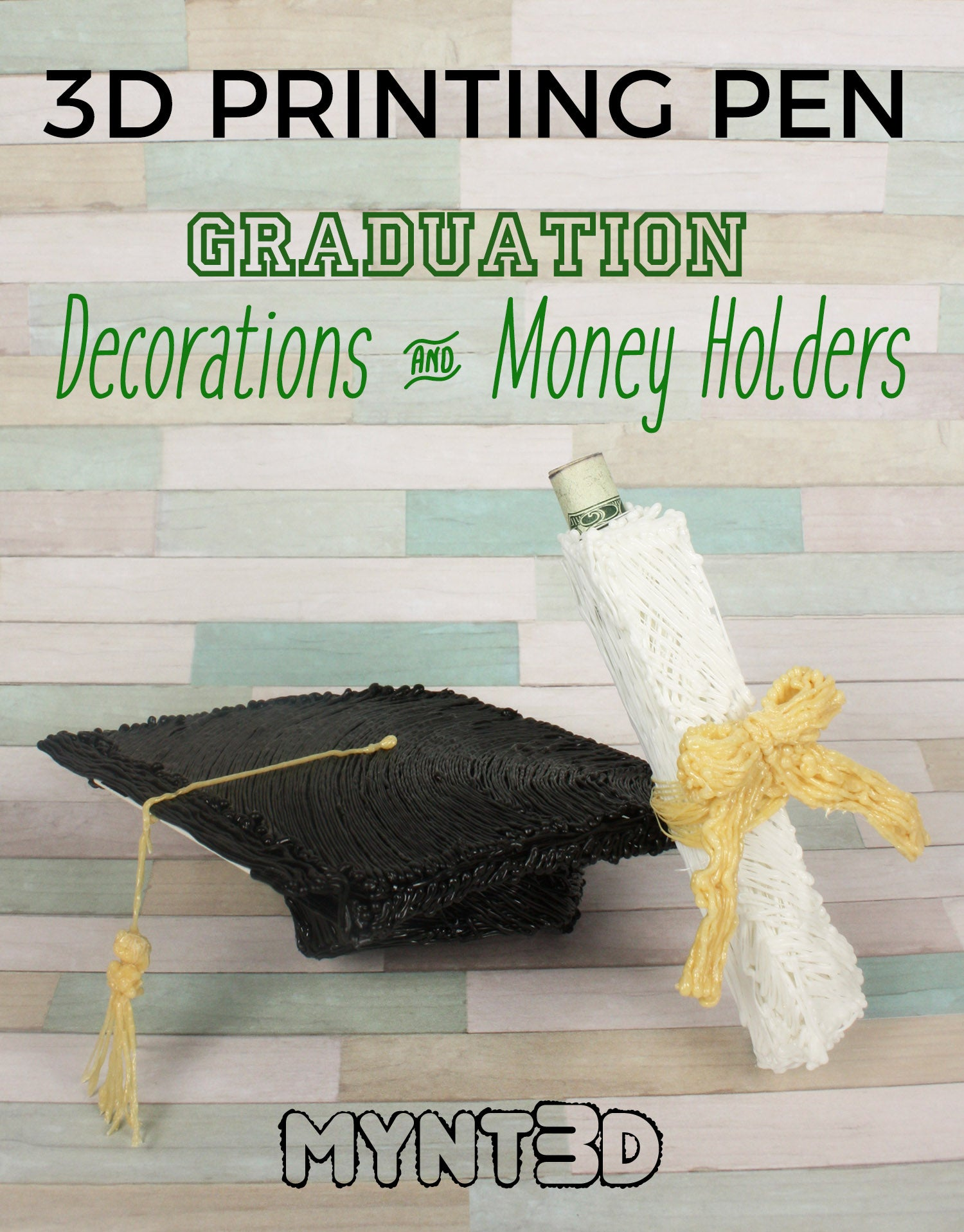 3D Pen Graduation Money Holders