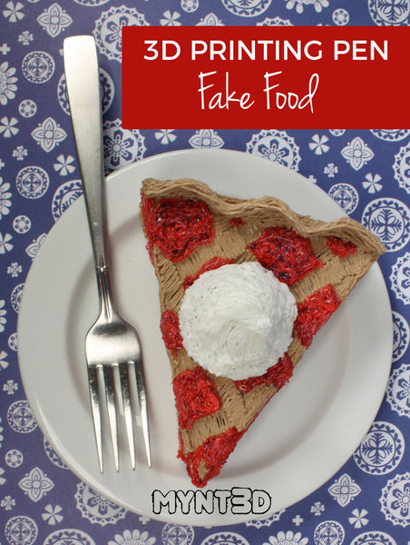 Fake food made with a 3D printing pen | Make DIY play pie, cake, fruits vegetables and more with a 3D pen | Download free printable templates from MYNT3D, the best 3D pen for home, school and camps