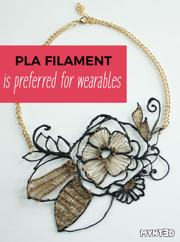 PLA filament is preferred by 3D pen users for wearable projects such as jewelry.