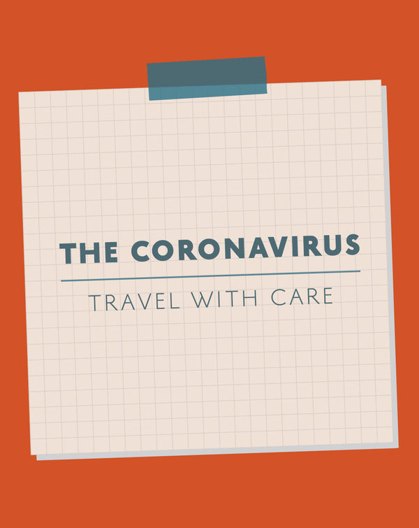 The Coronavirus: Travel with care