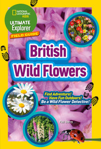 British Wild Flowers: Find Adventure! Have Fun Outdoors! be a Wild Flower Detect