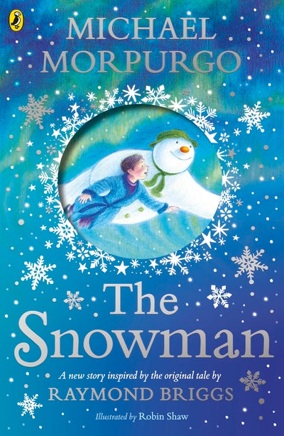 Snowman: Inspired by the original story by Raymond Briggs