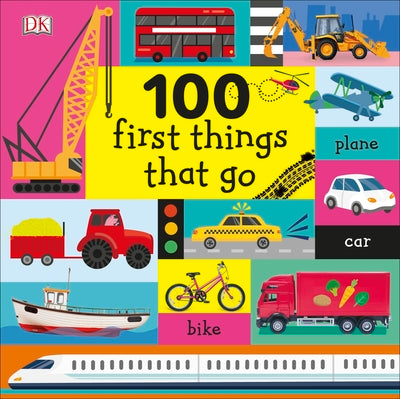 100 First Things That Go BOARD BOOK
