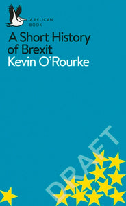 Short History of Brexit: From Brentry to Backstop