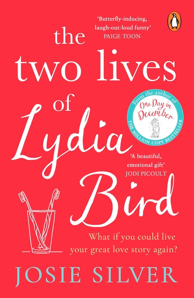 Two Lives of Lydia Bird: The unputdownable and gorgeously romantic new love stor