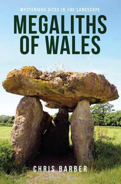 Megaliths Of Wales: Mysterious Sites In